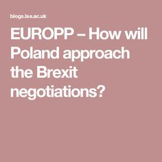EUROPP   –  How will Poland approach the Brexit negotiations?
