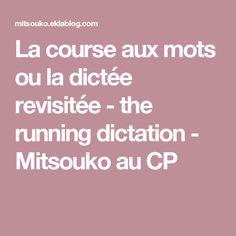 La course aux mots ou la dictée revisitée - the running dictation - Mitsouko au CP