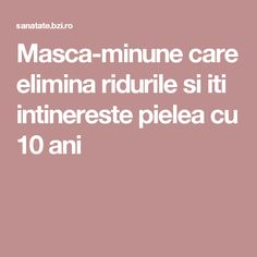 Masca-minune care elimina ridurile si iti intinereste pielea cu 10 ani Food And Drink, Coins, Therapy, Cream, The Body, Projects