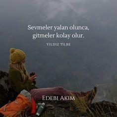 Sevmeler yalan olunca, gitmeler kolay olur. Yıldız Tilbe ----------------------------------------------------------------------------… Learn Turkish Language, Beautiful Nature Pictures, Hip Hop Rap, Karma, Philosophy, Quotations, Poems, Life Quotes, Wisdom