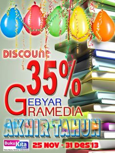Nikmati DISKON 35% #PromoGramediaAkhirTahun Lebih dari 500 judul ... hingga 31 Des 2013