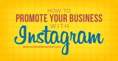 How to Promote Your Business With Instagram | Social Media Examiner