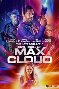 The Intergalactic Adventures Of Max Cloud - Première affiche - Actionerd Tommy Flanagan, Sons Of Anarchy, Captain Marvel, Hd Movies, Movie Tv, Prison, The Daughter Movie, John Hannah, Hollywood Action Movies