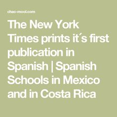 The New York Times prints it´s first publication in Spanish | Spanish Schools in Mexico and in Costa Rica