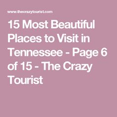 15 Most Beautiful Places to Visit in Tennessee - Page 6 of 15 - The Crazy Tourist