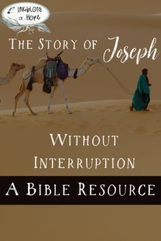 The Story of Joseph from Genesis without chapter in verse. / Bible Resource / Genesis / Life of Joseph / Old Testament / God's Story / Purpose / Hope / Pain / Suffering /