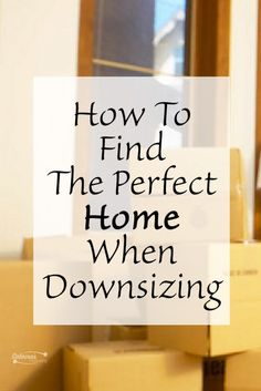 How To Find The Perfect Home When Downsizing Purchasing Your Next Moving Out
