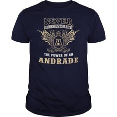 NEVER UNDERESTIMATE The Power Of A ANDRADE #name #ANDRADE #gift #ideas #Popular #Everything #Videos #Shop #Animals #pets #Architecture #Art #Cars #motorcycles #Celebrities #DIY #crafts #Design #Education #Entertainment #Food #drink #Gardening #Geek #Hair #beauty #Health #fitness #History #Holidays #events #Home decor #Humor #Illustrations #posters #Kids #parenting #Men #Outdoors #Photography #Products #Quotes #Science #nature #Sports #Tattoos #Technology #Travel #Weddings #Women