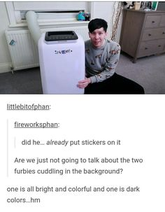 this post is just too amazing-he already put stickers on it and the 2 furbies are literally him and Dan