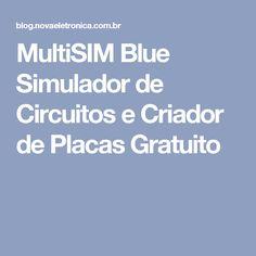 MultiSIM Blue Simulador de Circuitos e Criador de Placas Gratuito