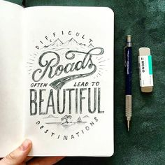 Difficult Roads Lead to Beautiful Destinations // Kenny Coil Typography Quotes, Typography Letters, Calligraphy Quotes Doodles, Handwritten Typography, Creative Lettering, Brush Lettering, Doodle Quotes, Hand Lettering Tutorial, Hand Drawn Type