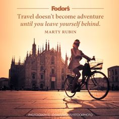 Travel doesn't become adventure until you leave yourself behind.