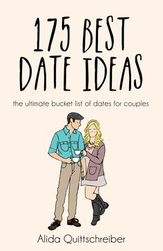 """175 Best Date Ideas: This book is awesome!! We went on a date last night and tried one instead of just """"dinner and a movie"""" and had such a great time! Can't wait till next date night!!"""