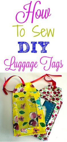 How to sew DIY luggage tags. #luggagetags #sewingtutorial #sewingprojects