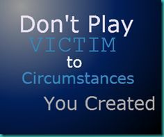 Quotes About People Playing Victim. QuotesGram by @quotesgram