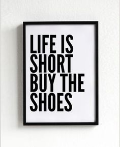 life is short buy the shoes, quote poster print, Typography Posters, Home wall decor, Motto, graphic design, fashion on Etsy, $14.00