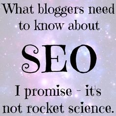 what bloggers need to know about SEO