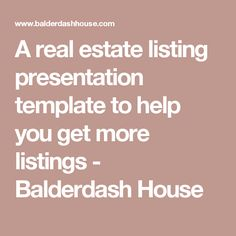 A real estate listing presentation template to help you get more listings - Balderdash House