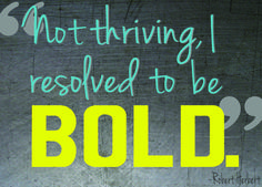 Good idea, resolved to be Bold ! Word 365, One Word, Word 2014, Lack Of Focus, Be Bold, Things I Want, Adventure, Sayings, Words