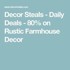Decor Steals - Daily Deals - 80% on Rustic Farmhouse Decor