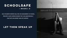 Say no to Harassment and use SchoolSafe to deter Bullying and Harassment in schools. Bullying And Harassment, Schools, Conversation, Student, Let It Be, Sayings, Lyrics, School, Colleges
