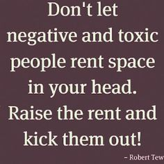 Raise the rent and kick them out!