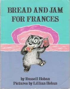 yaykidlit:  Bread and Jam for Frances by Russell Hoban