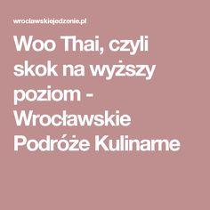 Woo Thai, czyli skok na wyższy poziom - Wrocławskie Podróże Kulinarne