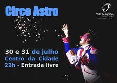 *Circo Astro* > 30 e 31 julho 2015, 22h @ Praça Comendador Álvaro Pinho da Costa Leite, Vale de Cambra
