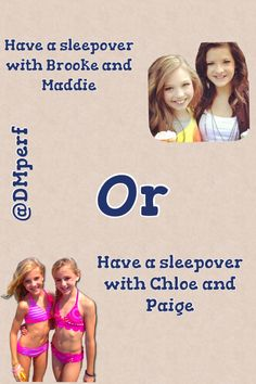 Comment down who would you have a sleepover with. I would have a sleepover with Maddie and Brooke. ;) -Kimberly ALEJOS