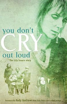 You Don't Cry Out Loud: The Lily Isaacs Story by Lily Isaacs,http://www.amazon.com/dp/0892217243/ref=cm_sw_r_pi_dp_GO7wtb08H50XPMAK