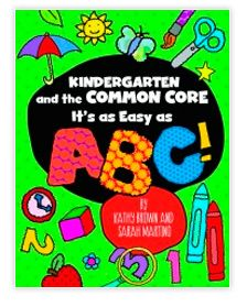 Capstone Professional, publisher of professional development resources and services for PreK-12 educators, announces the publication of Kindergarten and the Common Core: It's as Easy as ABC! by Kathy Brown and Sarah Martino. This professional resource provides practical routines and developmentally appropriate activities that foster an environment where even the youngest learners can thrive in mastering core kindergarten content along with the Common Core State Standards.