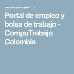 cdb7a86ce847 Portal de empleo y bolsa de trabajo - CompuTrabajo Colombia Bolsa De  Empleo