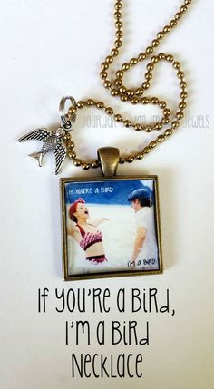 """If You're a Bird, I'm a Bird"" Necklace. This movie {The Notebook}, gets me…"