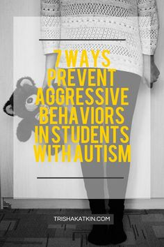 7 Ways to prevent aggressive behaviors in students with autism at trishakatkin.com! 7 beneficial tips for teachers.