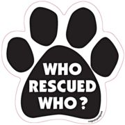 """Who Rescued Who? Paw Print Car - Dog Magnetic Pedigrees - Dog Breed Car Magnets Large 5"""" x 5"""" Show your love for your Dog. Magnets are screen printed on magnetic material with long lasting UV inks. All are made in the USA. Great for gift giving! Flexible weatherproof magnets for your refridgerator, car, truck or mailbox. Packaged by Persons with Disabilities. More Dog Paw Captions to select from: """"Select Your Choice:""""   http://www.inspiredbrush.com/dogmagnets-p6.html"""