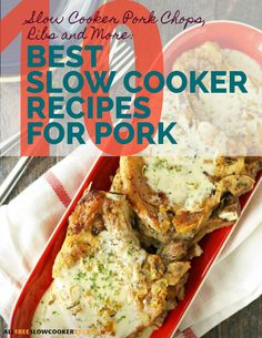 Slow Cooker Pork Chops, Ribs and More: 10 Best Slow Cooker Recipes for Pork Free eCookbook | So many pork chop recipes and recipes with pork, so little time. These are the best recipes!