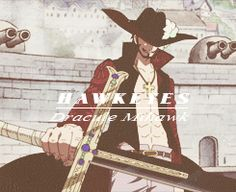HAWK EYE Dracule Mihawk