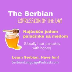 Serbian Language, Serbian Recipes, He Day, Languages, Pancakes, Honey, Passion, Learning, Words