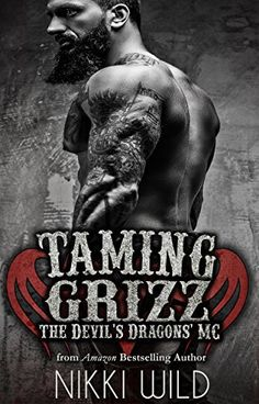 TAMING GRIZZ (A DEVIL'S DRAGONS MOTORCYCLE CLUB ROMANCE) by [Wild, Nikki]