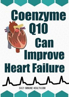 Coenzyme Q10 and Heart Failure. This nutrient is more important than you can imagine.   http://www.easy-immune-health.com/coq10-for-heart-failure.html
