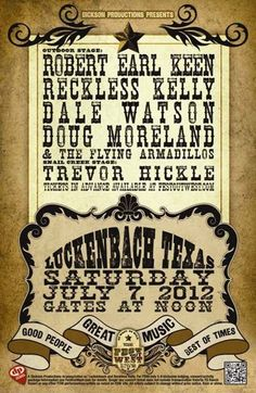 Robert Earl Keen, Reckless Kelly, Dale Watson and a whole lot more! @ Luckenbach Texas - July 7th 2012 12:00 pm
