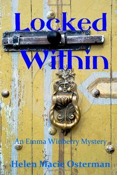 Locked Within (Emma Winberry Mystery) (Volume 6) by Helen Macie Osterman
