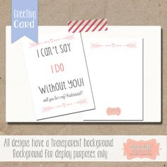 Flat Printed Can't Say I Do Without You Bridesmaid or Maid of Honor Cards - Personalized Greeting Cards - Choose your colors - (Set of 5) $7