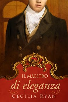 Romance and Fantasy for Cosmopolitan Girls: IL MAESTRO D'ELEGANZA di Cecilia Ryan