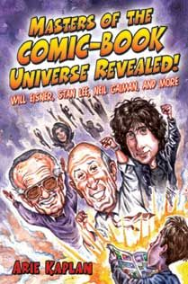 Masters of the Comic Book Universe Revealed, written by Arie Kaplan, Mr. Media Interviews