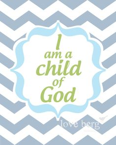 PRINTABLE I Am A Child Of God Poster