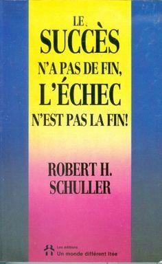 Le succès n'a pas de fin, l'échec n'est pas la fin de Robert H. Schuller http://www.amazon.ca/dp/B00F64UG7M/ref=cm_sw_r_pi_dp_w-x4ub0PKHFPN