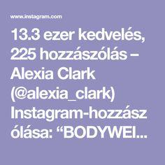"""13.3 ezer kedvelés, 225 hozzászólás – Alexia Clark (@alexia_clark) Instagram-hozzászólása: """"BODYWEIGHT CORE CRAZE 30seconds of each with minimal rest! Make sure you do both sides! 3-5 rounds…"""""""