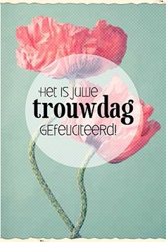 gefeliciteerd met jullie trouwdag - Google zoeken Wedding Quotes, Wedding Cards, Happy Birthday Wishes, Birthday Cards, Happy Anniversery, Happy Wedding Day, Engagement Cards, Wish Quotes, Happy B Day